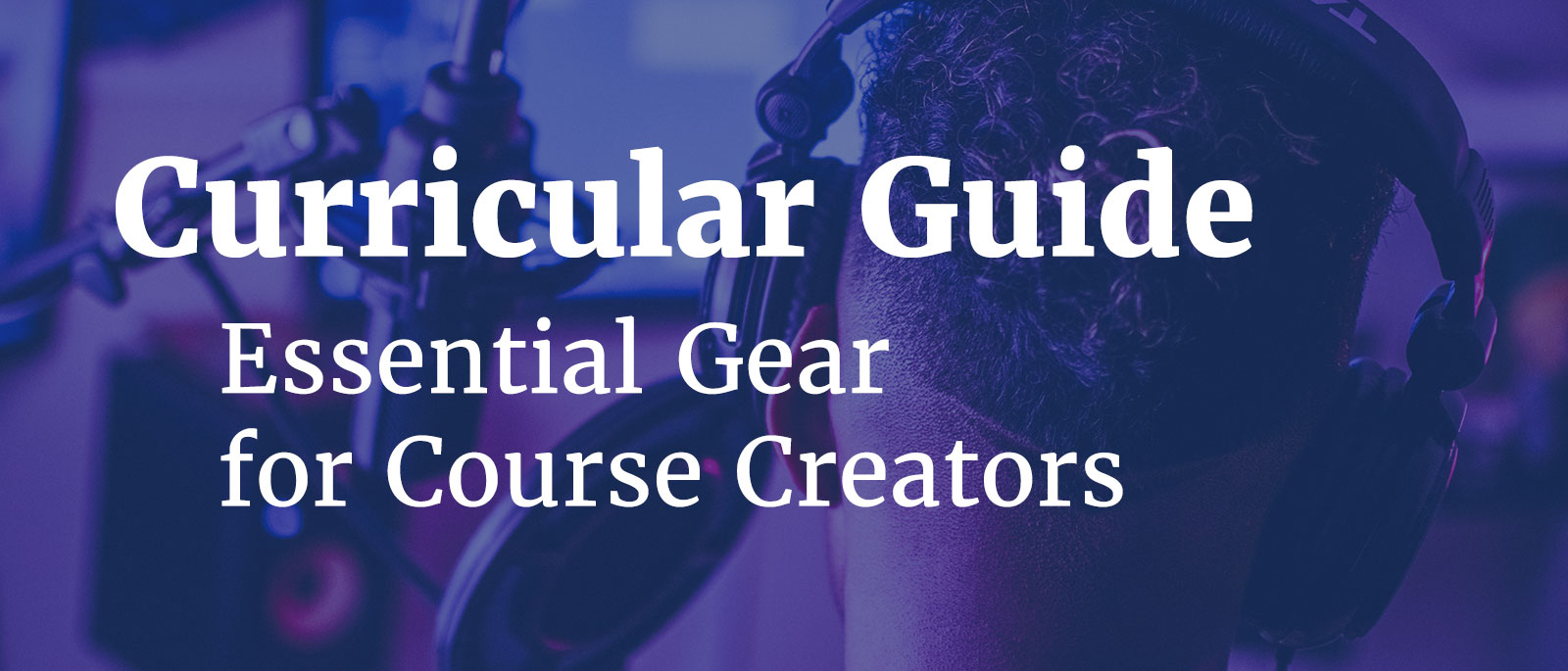 Essential Audio and Video Gear for Course Creators cover image